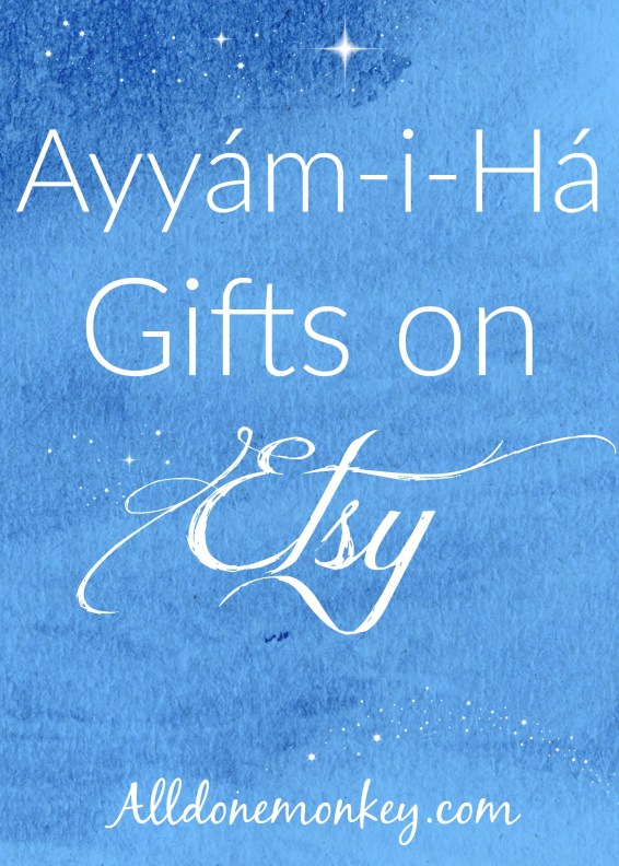 Ayyam-i-Ha Gifts on Etsy | Alldonemonkey.com