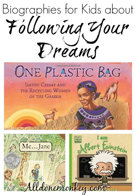 Biographies for kids that encourage them to follow their dreams