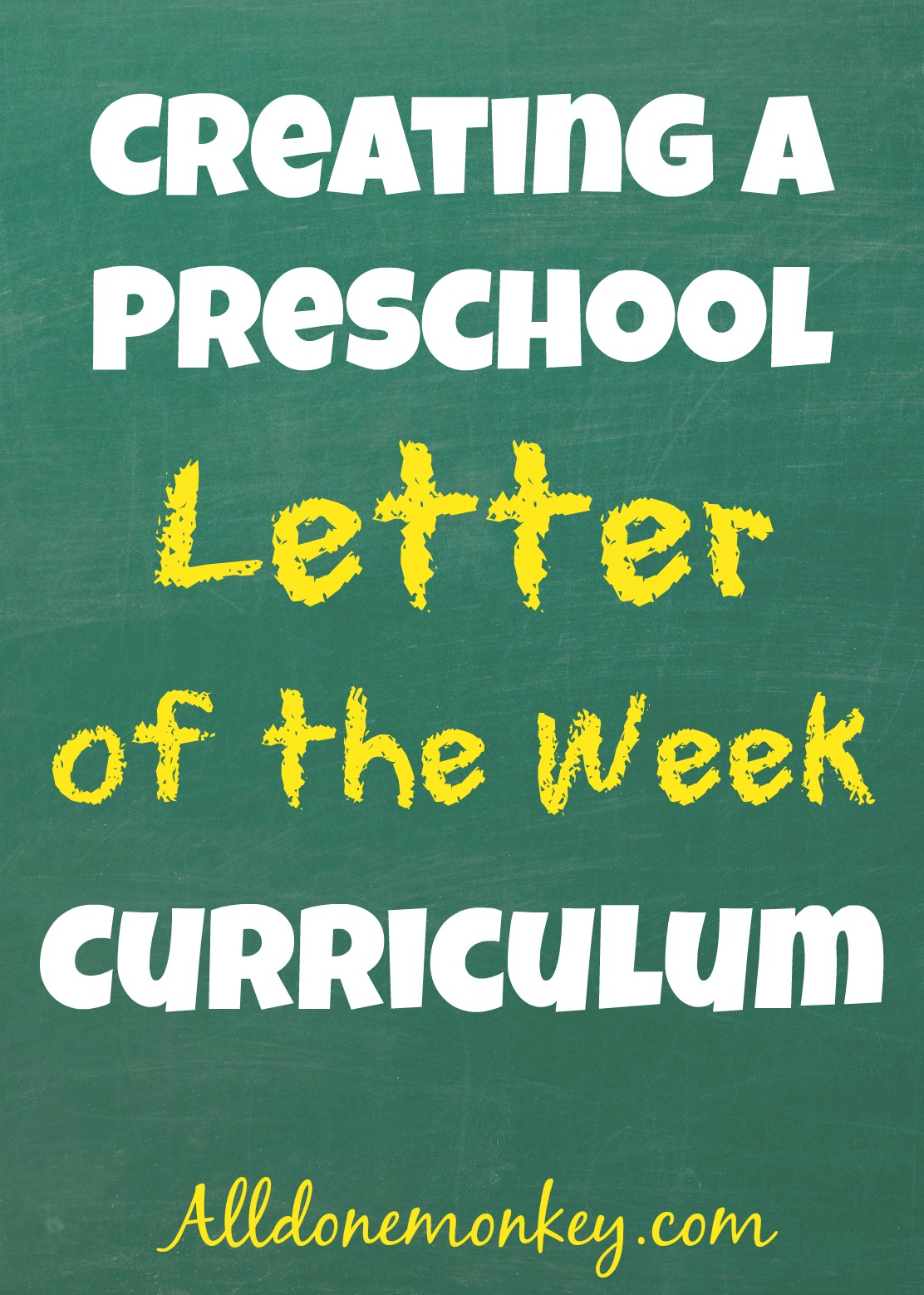 Creating a Letter of the Week Preschool Curriculum - All Done Monkey