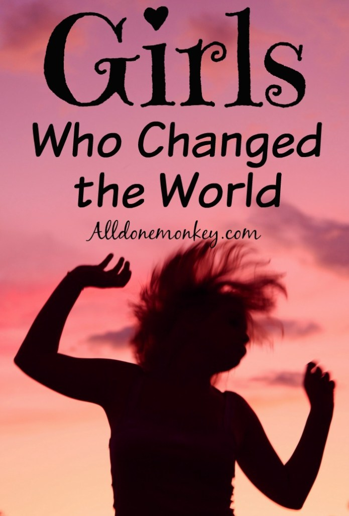 Girls Who Changed the World | Alldonemonkey.com