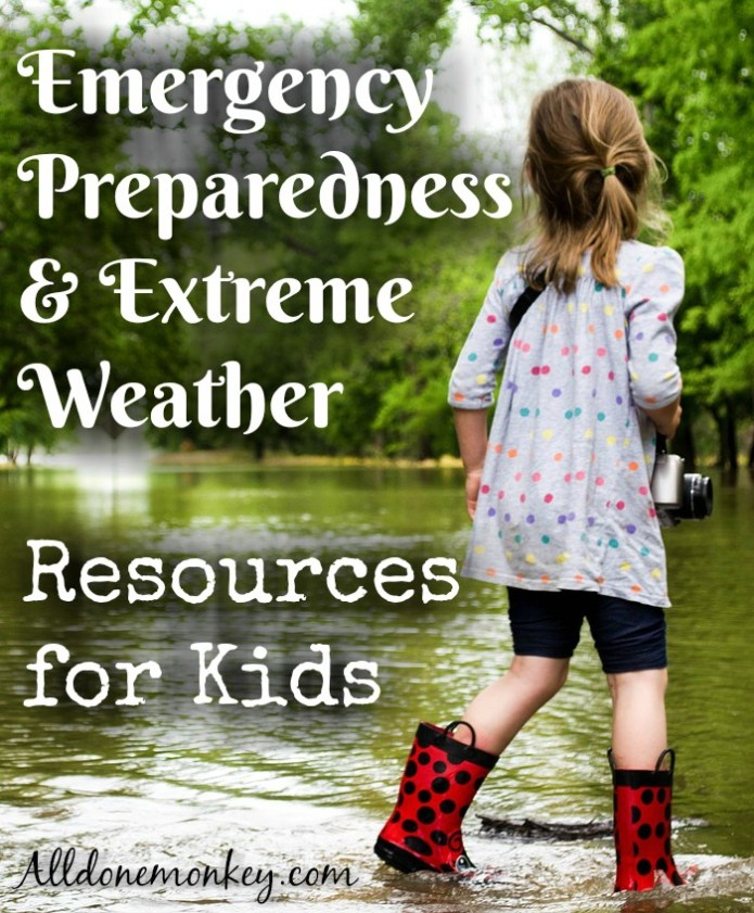 Emergency Preparedness and Extreme Weather: Resources for Kids | Alldonemonkey.com