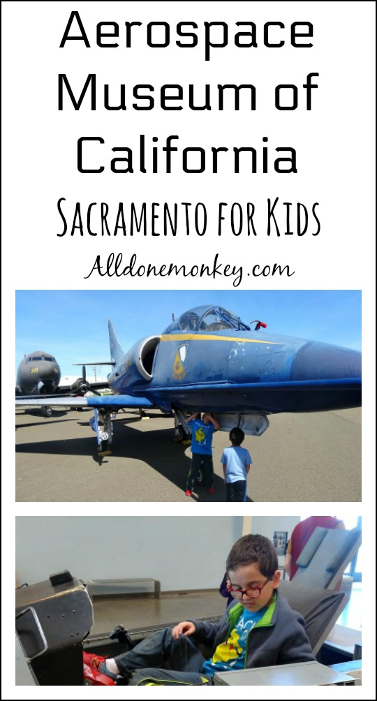 Aerospace Museum of California {Sacramento for Kids} | Alldonemonkey.com