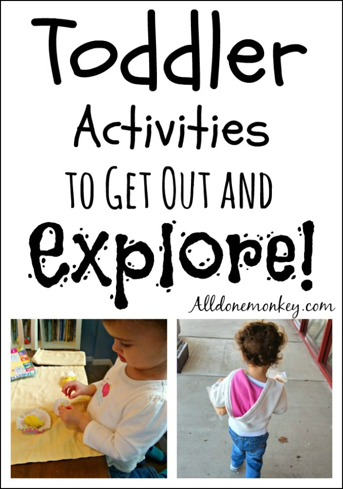 Toddler Activities to Get Out and Explore! | Alldonemonkey.com