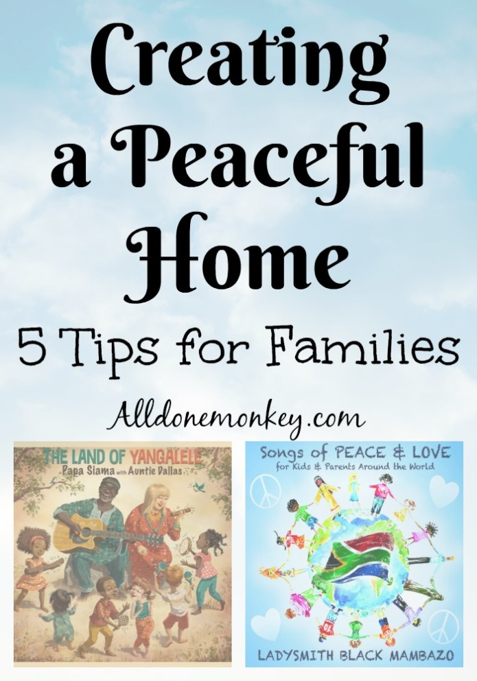 Creating a Peaceful Home: 5 Tips for Families | Alldonemonkey.com