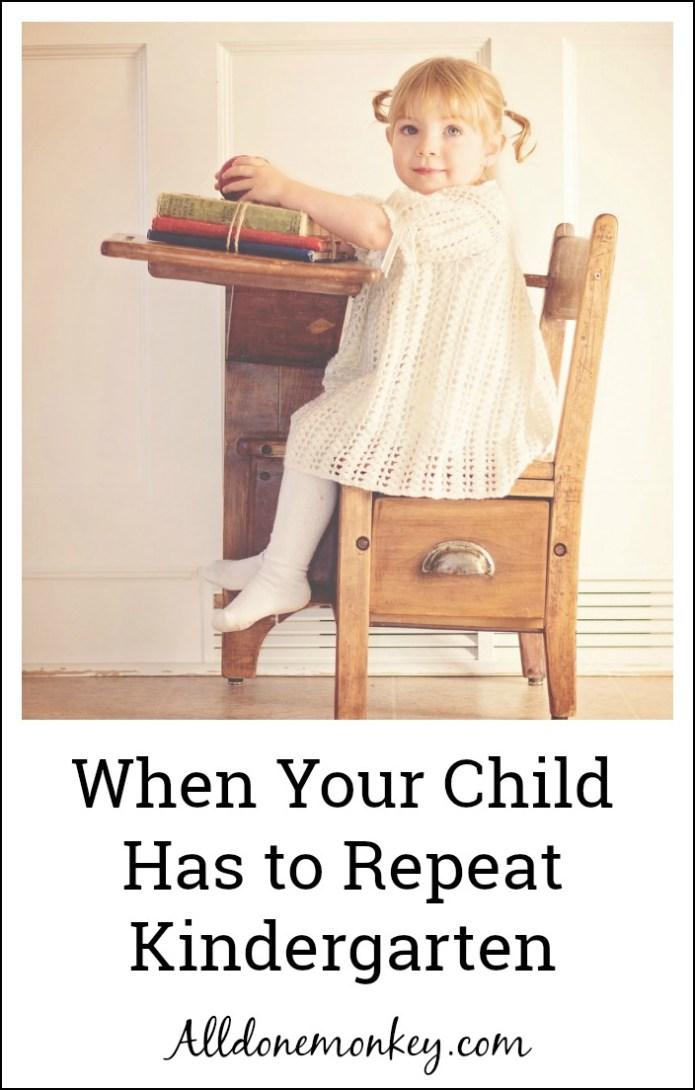 When Your Child Has to Repeat Kindergarten | Alldonemonkey.com