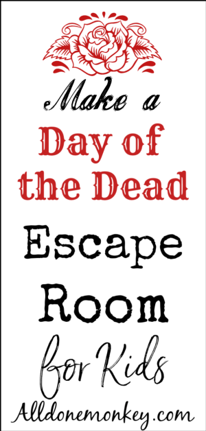 Day of the Dead Activity for Kids: Make an Escape Room