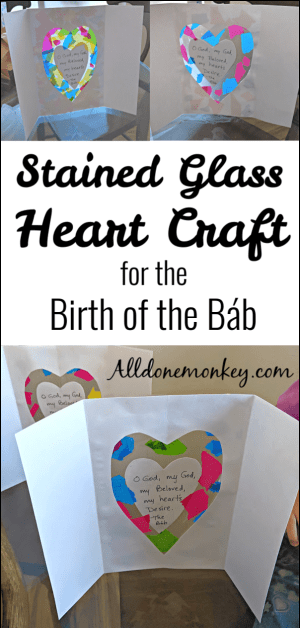 Stained Glass Heart Craft: The Birth of the Bab