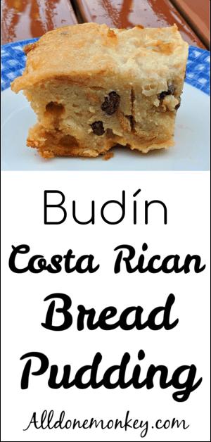 Costa Rican Bread Pudding: Budín