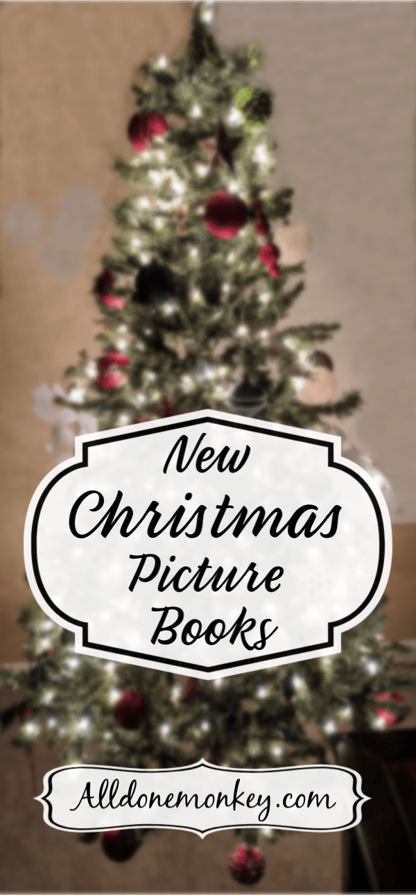New Christmas Picture Books to Brighten Your Holiday | Alldonemonkey.com