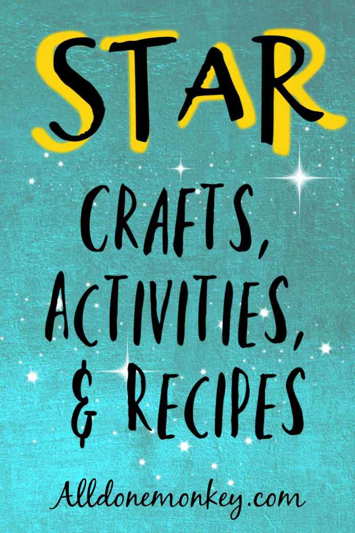 Star Crafts, Activities, and Recipes for Kids | Alldonemonkey.com