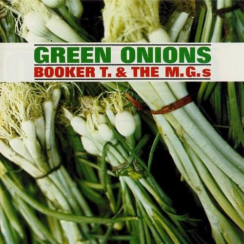 green onions - Booker T & Mg's