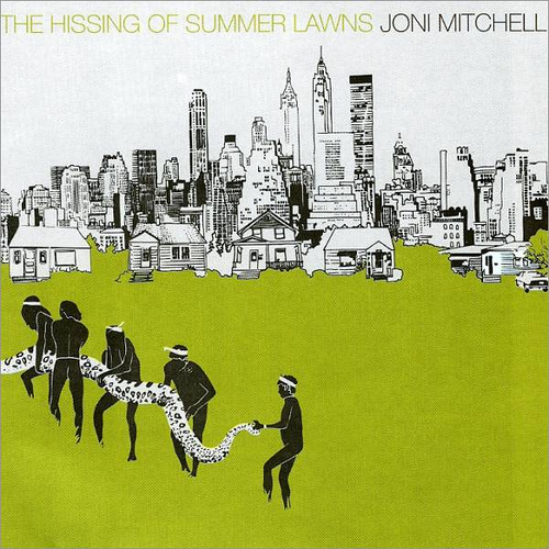 joni mitchell hissing of summer