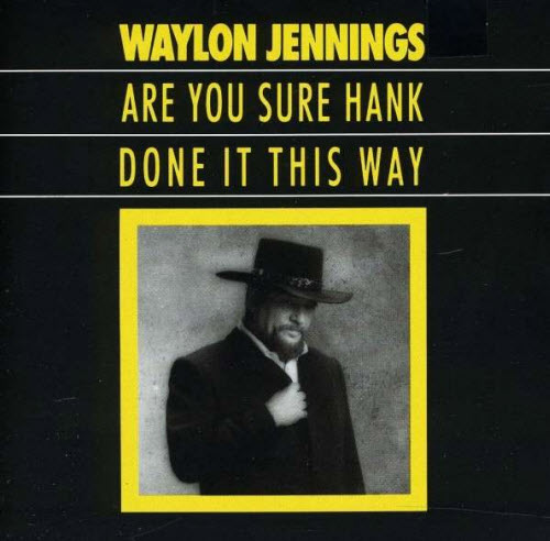 waylon jennings are you sure hank