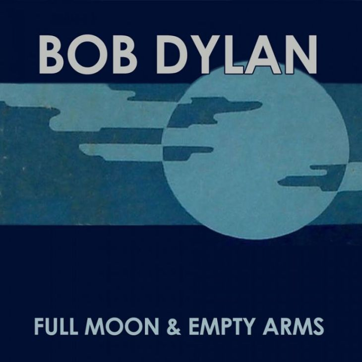 bob dylan full moon and empty arms