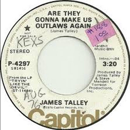james talley are they gonna make us outlaws
