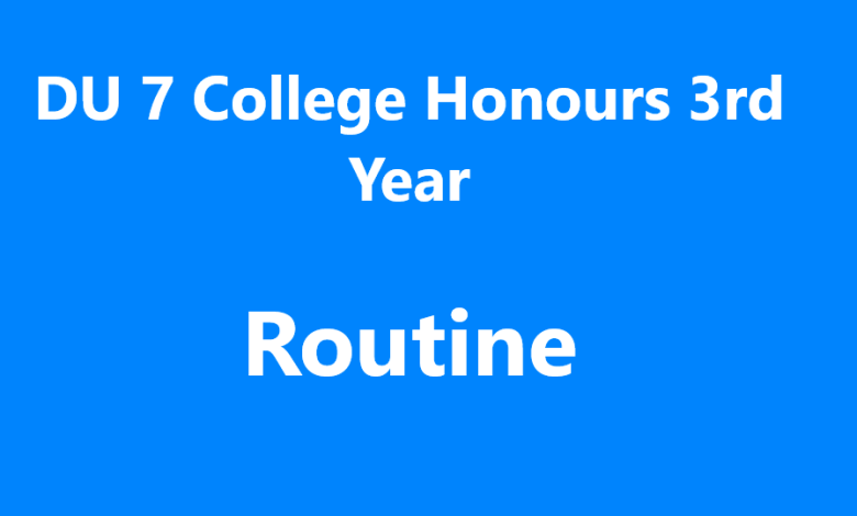 DU 7 College Honours 3rd Year Routine 2018