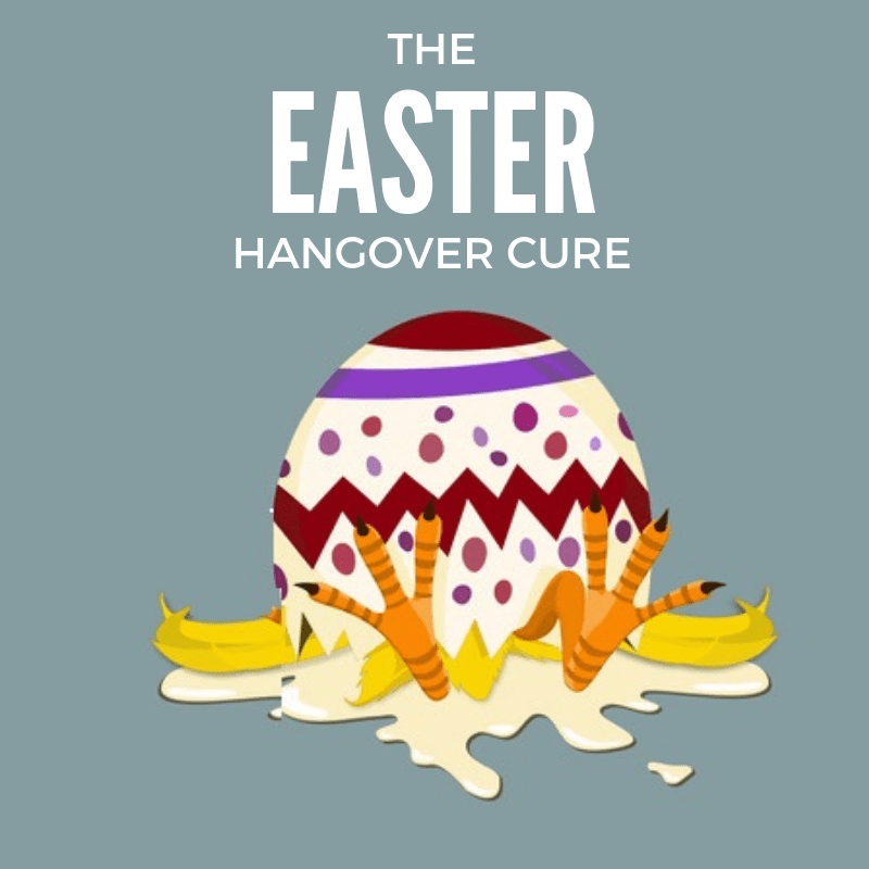 The Easter Hangover Cure