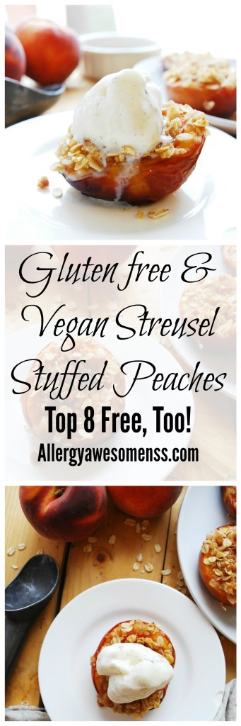 Gluten Free & Vegan Streusel Stuffed Peaches. Recipe by AllergyAwesomeness.com
