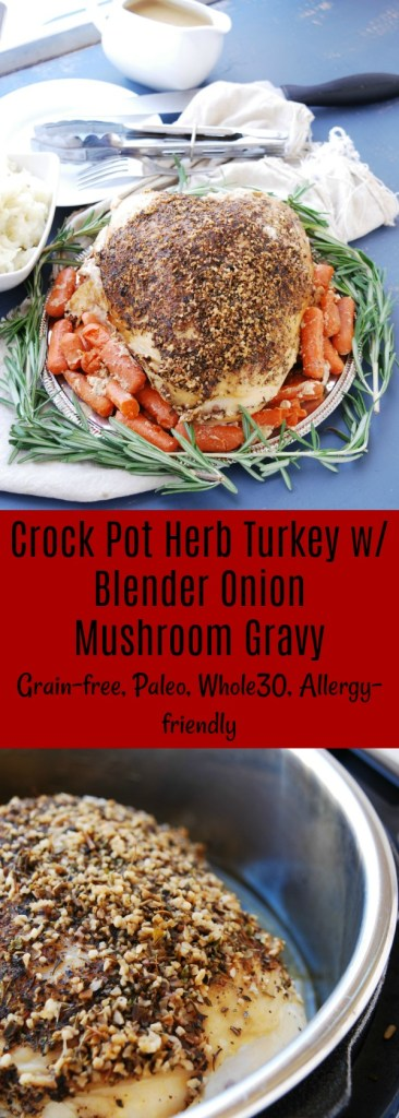 Crock pot herb turkey breast with blender onion mushroom gravy