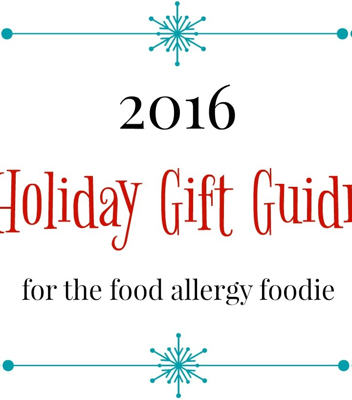 2016 Holiday Gift Guide (food-allergy foodie)