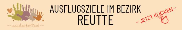 Ausflugsziele im Bezirk Reutte