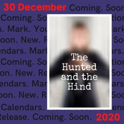 The Hunted and the Hind, coming 30th December 2020