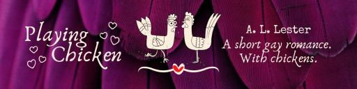 Banner: Playing Chicken. A short gay romance for St Dwynwen's Day, the Welsh St Valentine.
