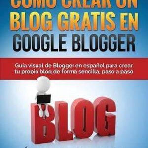 C mo Crear Un Blog Gratis En Google Blogger