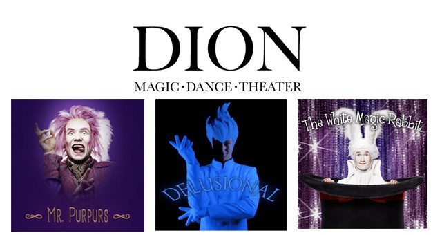 Dion – Magic, dance, theatre