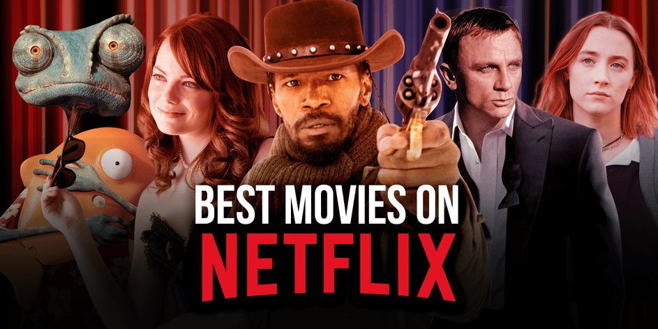 Top 10 Best Netflix Movies You Should Check Out Now
