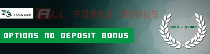 CaesarTrade No Deposit Bonus for Binary Options