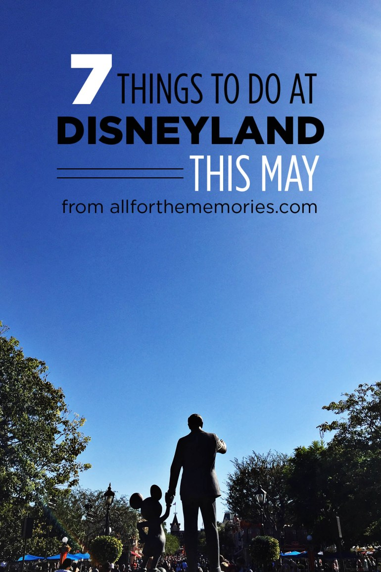 7 things to check out at Disneyland if you're going this May!