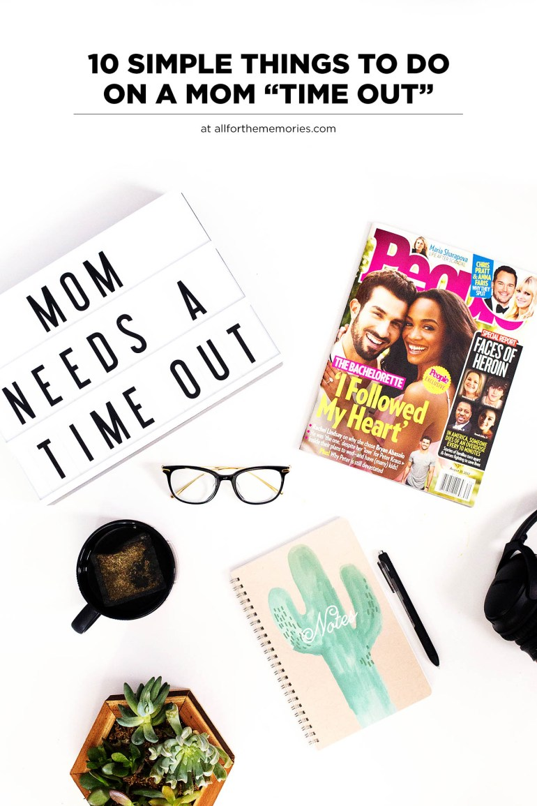 10 simple things to do on a mom time out. I love the idea of a quick time out to re-set during a busy day!