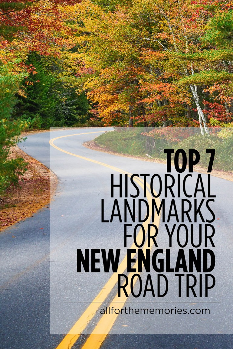 Top 7 Historical American Landmarks for Your New England Road Trip
