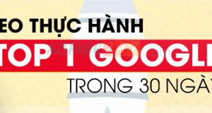 Khóa học SEO Thực hành – TOP 1 Google trong 30 ngày