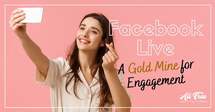 Facebook Live: A Gold Mine for Engagement