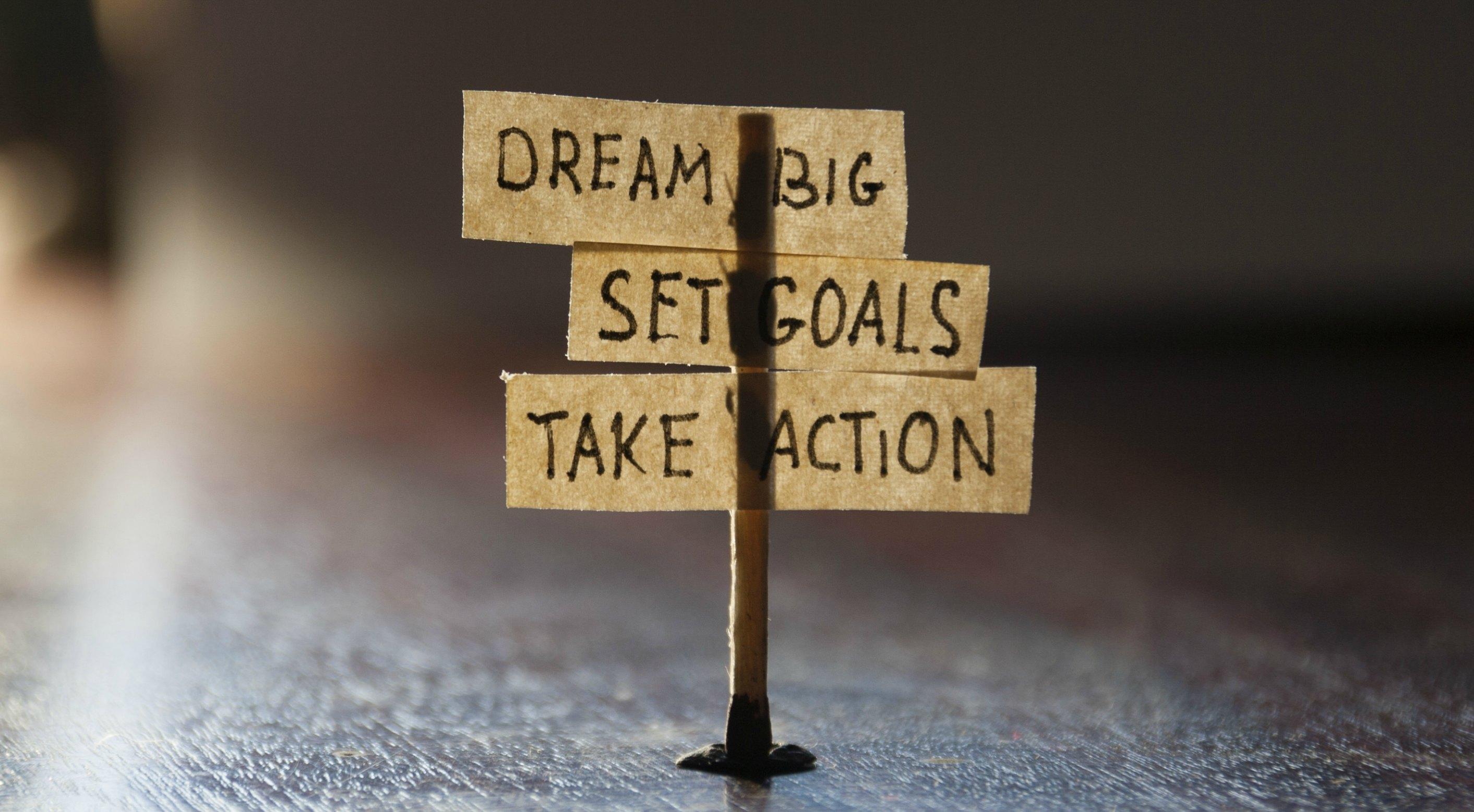 Big Dreams Or Realistic Goals