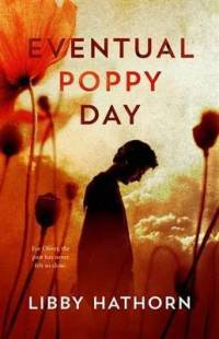 Eventual poppy day - Libby Hathorn