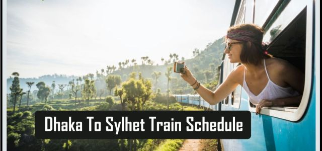 Dhaka To Sylhet Train Schedule with Ticket Price 2019 - All Holiday BD