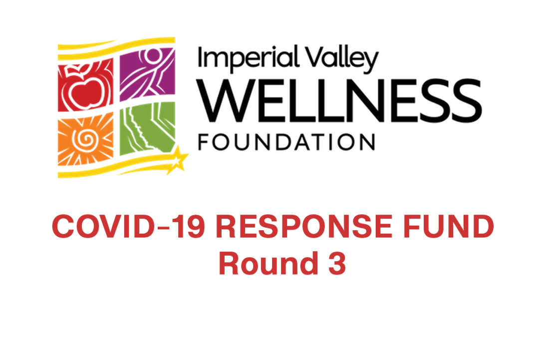 Imperial County COVID-19 Response Fund—Round 3 Opens Applications