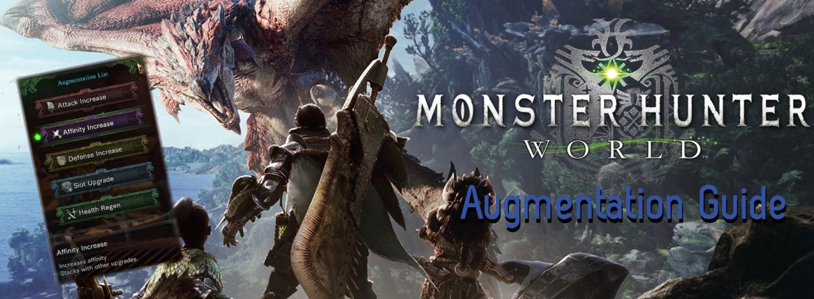 Monster Hunter World Augmenting In Depth Guide and