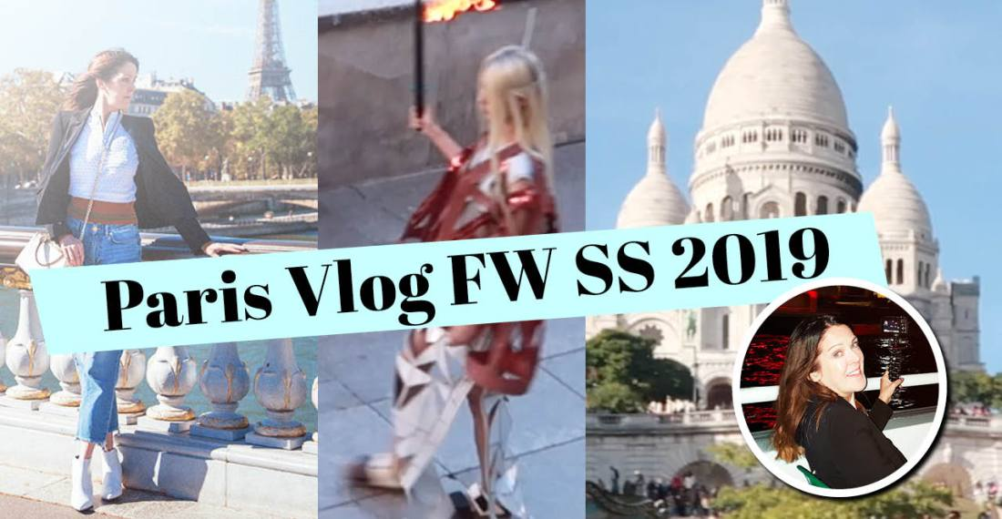 PARIS VLOG FASHION WEEK SS2019 JOIN ME IN THE CITY OF LIGHTS
