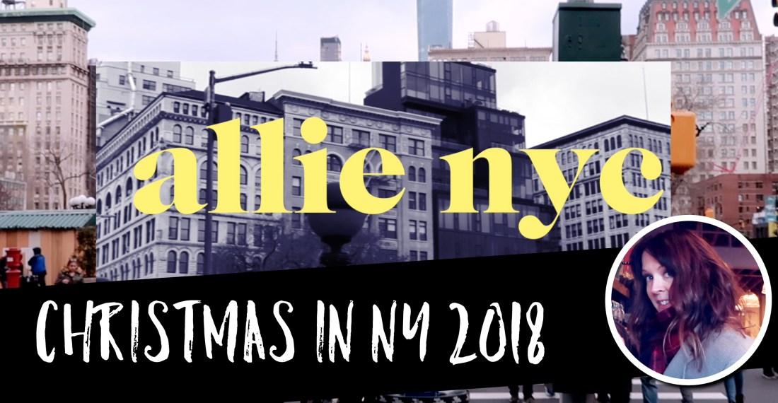 CHRISTMAS IN NEW YORK VLOGMAS 2018 FOLLOW ALONG WITH ME THIS HOLIDAY SEASON