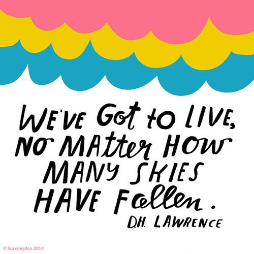 weve-got-to-live-no-matter-d-h-lawrence-daily-quotes-sayings-pictures