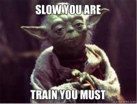slow you are