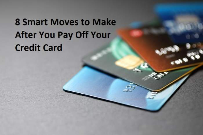 8 Smart Actions After Paying Off Your Credit Card