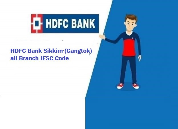 HDFC Bank Sikkim (Gangtok) all Branch IFSC Code
