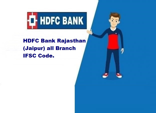 HDFC Bank Rajasthan (Jaipur) all Branch IFSC Code
