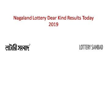 01 08 2019)Nagaland Lottery Dear Kind Results 2019 Today Morning @11