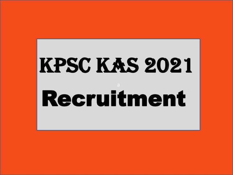 KPSC KAS Recruitment 2021